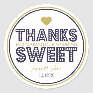 Thanks For Making Our Wedding Sweet (Gold / Navy) Round Sticker