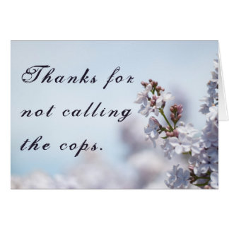Thanks for Not Calling the Cops Card