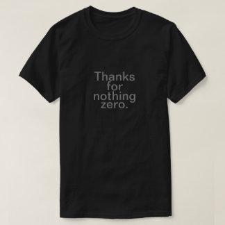 Thanks for Nothing Zero T-Shirt