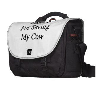 Thanks For Saving My Cow Computer Bag