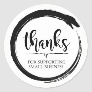 Thanks For Supporting Small Business Round Sticker