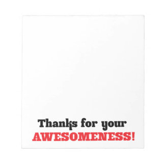 Thanks for your awesomeness! notepad