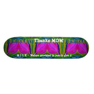 Thanks  MOM Skateboard