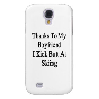 Thanks To My Boyfriend I Kick Butt At Skiing Samsung Galaxy S4 Cover