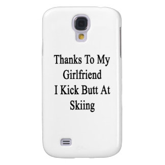 Thanks To My Girlfriend I Kick Butt At Skiing Galaxy S4 Cases