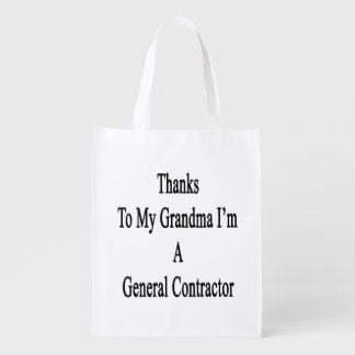 Thanks To My Grandma I'm A General Contractor Reusable Grocery Bag
