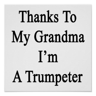 Thanks To My Grandma I'm A Trumpeter. Poster