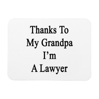 Thanks To My Grandpa I m A Lawyer Vinyl Magnet