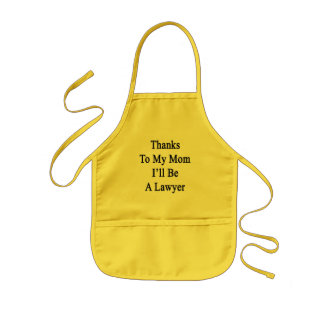 Thanks To My Mom I'll Be A Lawyer Kids Apron