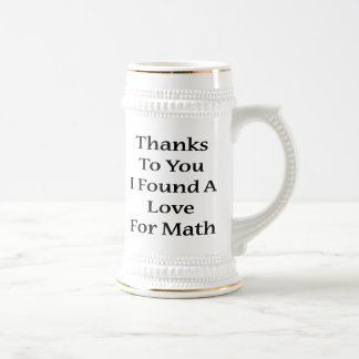 Thanks To You I Found A Love For Math Mugs