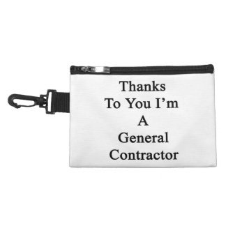 Thanks To You I'm A General Contractor Accessory Bags