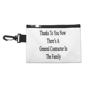 Thanks To You Now There's A General Contractor In Accessories Bag