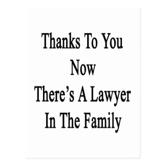 Thanks To You Now There's A Lawyer In The Family Postcard