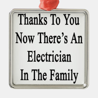 Thanks To You Now There's An Electrician Metal Ornament