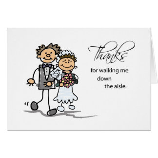Thanks, Walking Me Down Aisle Wedding Stick Figure Card