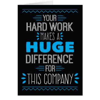 Thanks, Your Hard Work Makes Huge Difference Card