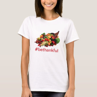 Thanksgiving Be Thankful Autumn Harvest Cornucopia T-Shirt
