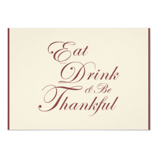 Thanksgiving Dinner | Eat Drink and Be Thankful 13 Cm X 18 Cm Invitation Card