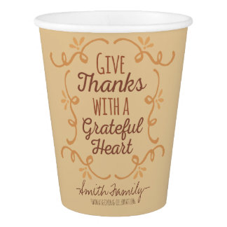 Thanksgiving. Give Thanks with a Grateful Heart. Paper Cup