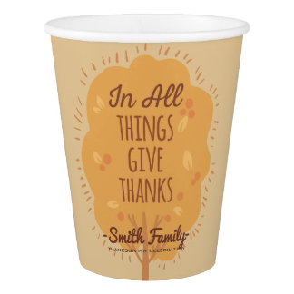 Thanksgiving. In All Things Give Thanks. Paper Cup