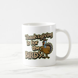 Thanksgiving Is For The Birds Mug