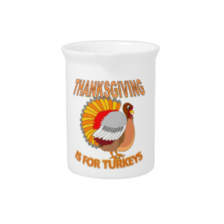 Thanksgiving Is For Turkeys Pitcher