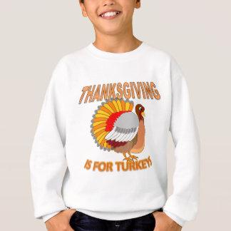 Thanksgiving Is For Turkeys Sweatshirt