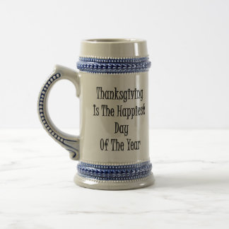 Thanksgiving Is The Happiest Day Of The Year Mug