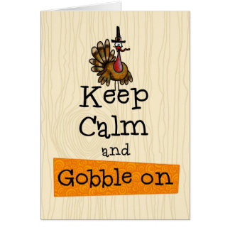 Thanksgiving - Keep Calm and Gobble On Card