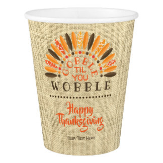 Thanksgiving Rustic Burlap GOBBLE TIL YOU WOBBLE Paper Cup