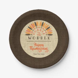 Thanksgiving Rustic Burlap GOBBLE TIL YOU WOBBLE Paper Plate