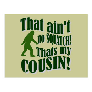 That ain't no Squatch that's my cousin! Postcard