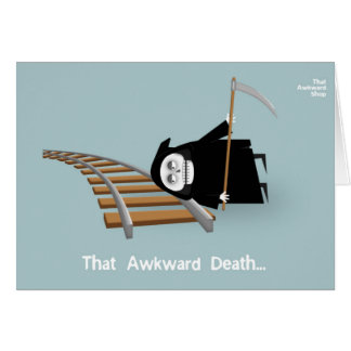 That Awkward Death Card