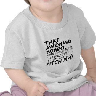 That Awkward Moment Pitch Pipes Designs Tee Shirts