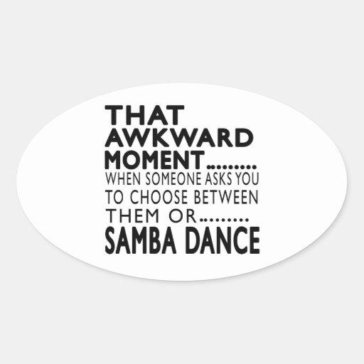 That Awkward Moment Samba Designs Sticker