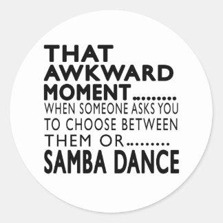 That Awkward Moment Samba Designs Stickers