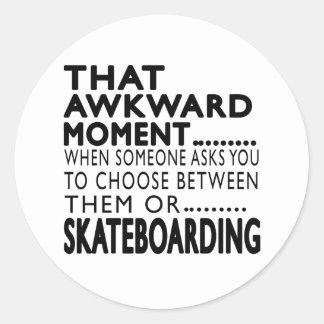 That Awkward Moment Skateboarding Designs Round Sticker