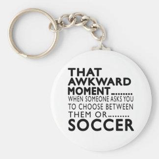 That Awkward Moment Soccer Designs Key Chain