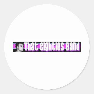 That Eighties Band header Round Sticker
