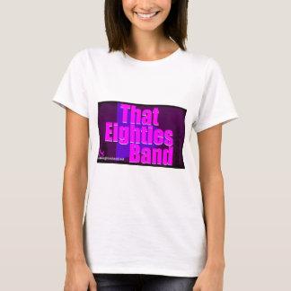 That Eighties Band T-Shirt
