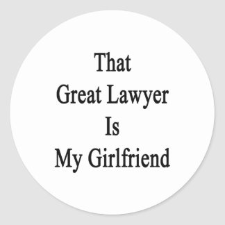 That Great Lawyer Is My Girlfriend Stickers