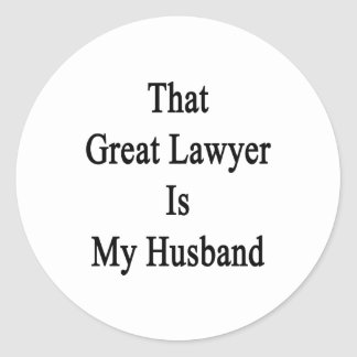 That Great Lawyer Is My Husband Sticker
