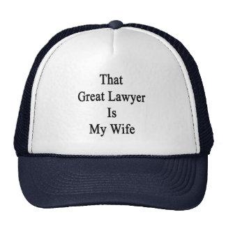 That Great Lawyer Is My Wife Trucker Hat