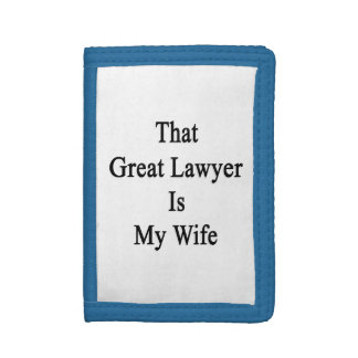 That Great Lawyer Is My Wife Wallets