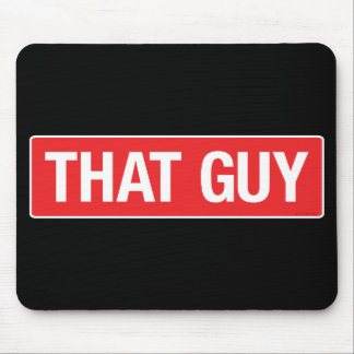 That Guy Mouse Pad