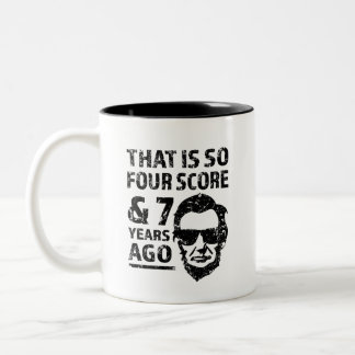 That is so 4 Score and 7 years ago funny Lincoln Two-Tone Coffee Mug