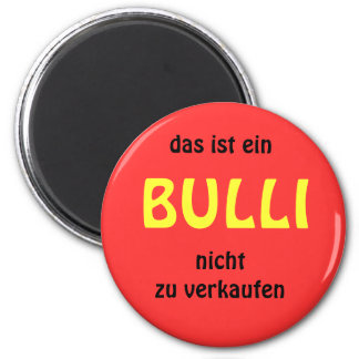 that is to be sold einBULLInicht Magnet