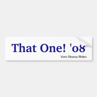 That One! '08 Bumper Sticker