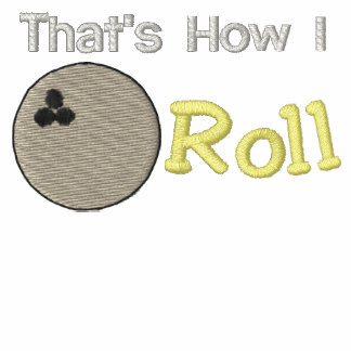 That s How I Roll Bowling Embroidered Shirt