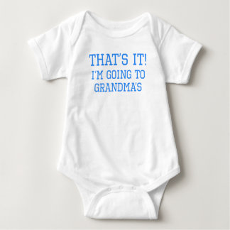 That's It I'm Going To Grandma's Baby Bodysuit